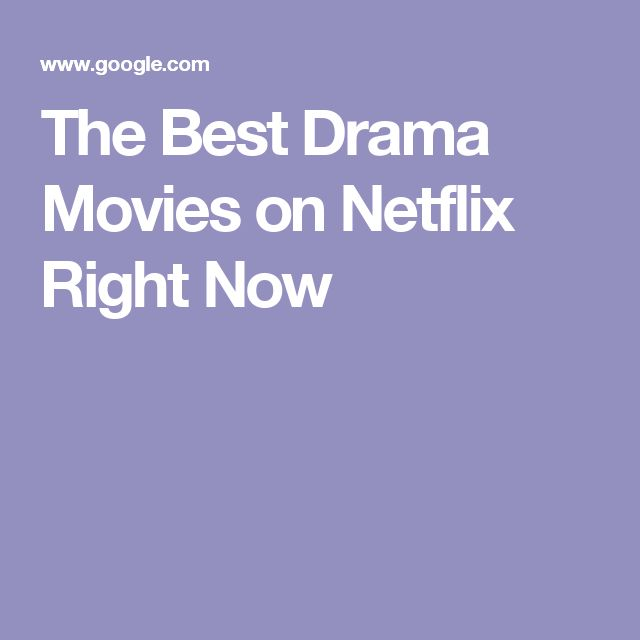 The Best Drama Movies on Netflix Right Now