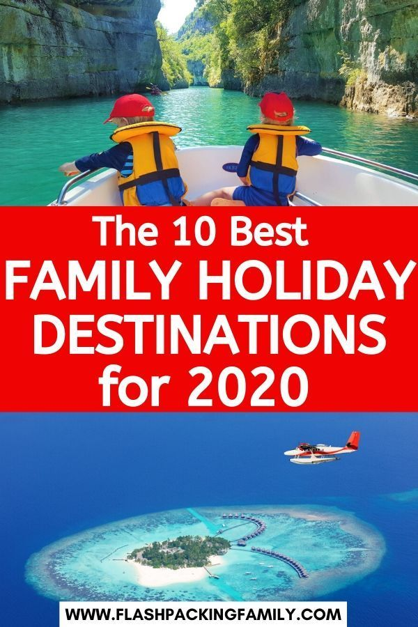 The 10 Best Family Holiday Destinations For 2021 Best Family Holiday Destinations Family Holiday Destinations Family Adventure Holidays