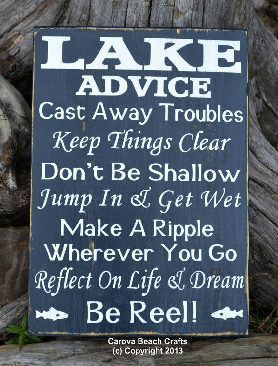 Lake House Decor Wood Sign. Lake Advice... Cast away troubles. Keep things clear. Don't be shallow. Jump in & get wet. Make a ripple wherever you go. Reflect on life & dream. Be reel! by CarovaBeachCrafts