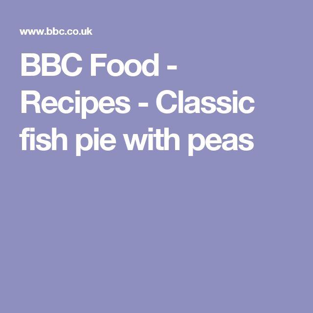 BBC Food - Recipes - Classic fish pie with peas