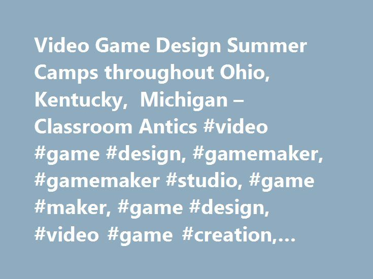 Video Game Design Summer Camps throughout Ohio, Kentucky, Michigan – Classroom Antics #video #game #design, #gamemaker, #gamemaker #studio, #game #maker, #game #design, #video #game #creation, #yoyo #games http://trinidad-and-tobago.remmont.com/video-game-design-summer-camps-throughout-ohio-kentucky-michigan-classroom-antics-video-game-design-gamemaker-gamemaker-studio-game-maker-game-design-video-game-creation-yoyo/  # Video Game Design: Uncharted Worlds Tech Camp What Kids Will Learn…