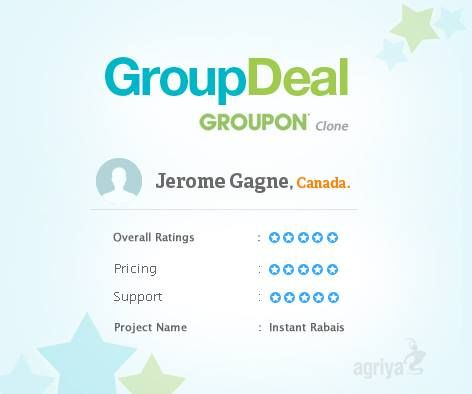 "5 star review for GroupDeal A word from Jerome Gagne about Agriya's ‪#‎groupon‬ clone "" Amazing support. Thank you!"" For more GroupDeal reviews: http://customers.agriya.com/products/groupdeal/reviews"