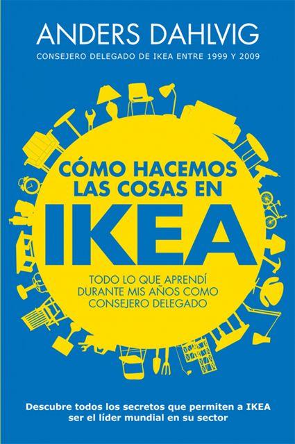 Resumen con las ideas principales del libro 'Cómo hacemos las cosas en IKEA', de Anders Dahlvig. Todo lo que aprendí durante mis años como consejero delegado. Ver aquí: http://www.leadersummaries.com/resumen/como-hacemos-las-cosas-en-ikea