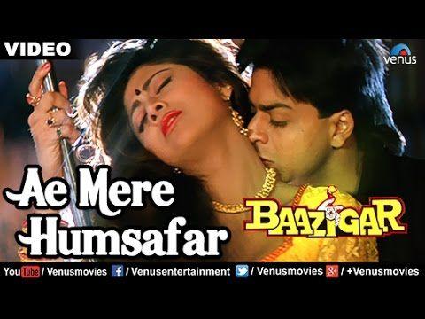 Ae Mere Humsafar Full Video Song Baazigar Shahrukh Khan Kajol Vin Songs Bollywood Music Videos Bollywood Music