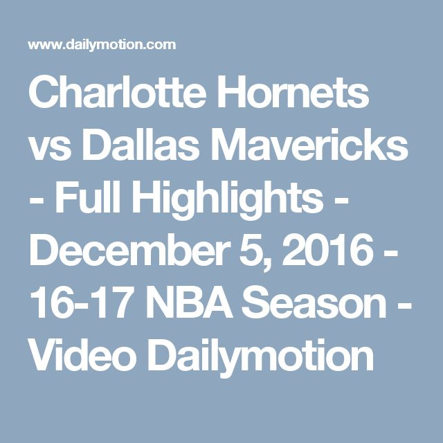 Charlotte Hornets vs Dallas Mavericks - Full Highlights - December 5, 2016 - 16-17 NBA Season - Video Dailymotion