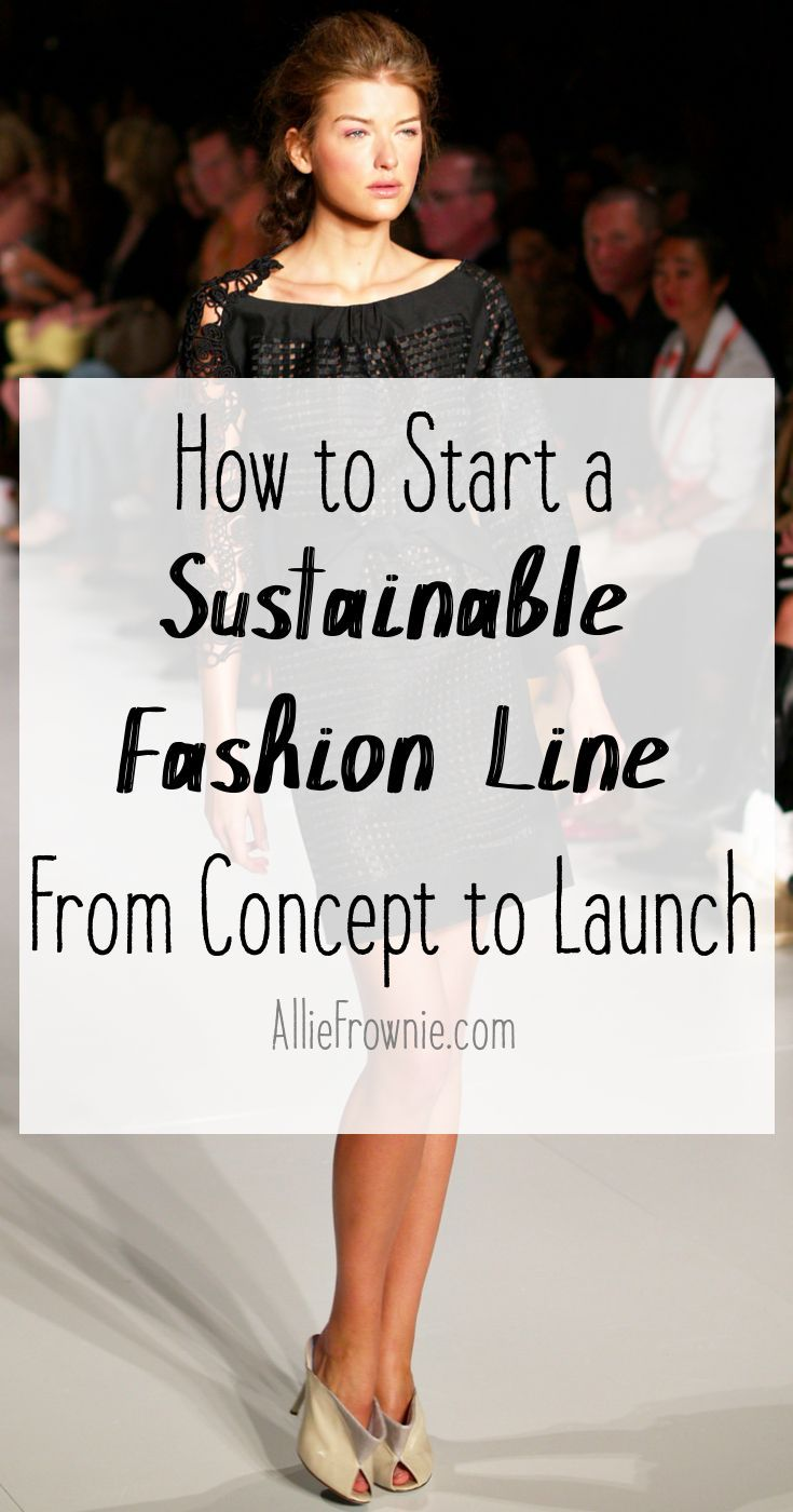 how to start a sustainable fashion line from concept to launch