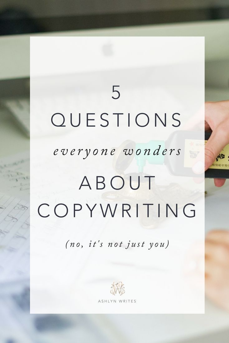 5 Questions Everyone Wonders about Copywriting by Ashlyn Carter - blogging and creative copywriting tips.