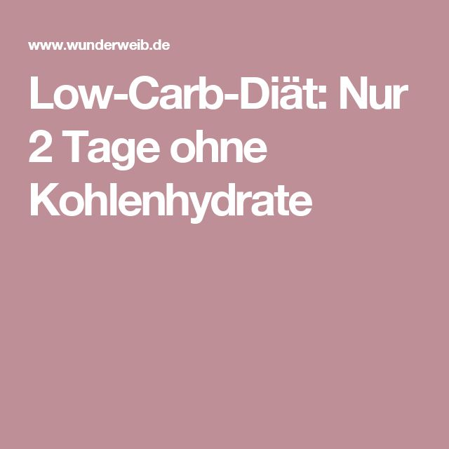 Low-Carb-Diät: Nur 2 Tage ohne Kohlenhydrate