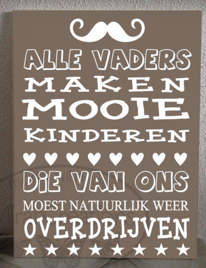 Alle vaders maken mooie kinderen ( te bestellen via www.mirahcreations.nl )
