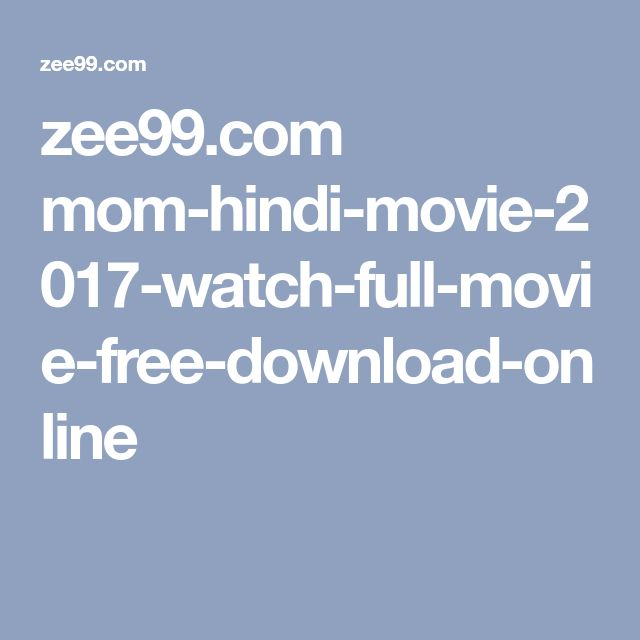 zee99.com mom-hindi-movie-2017-watch-full-movie-free-download-online