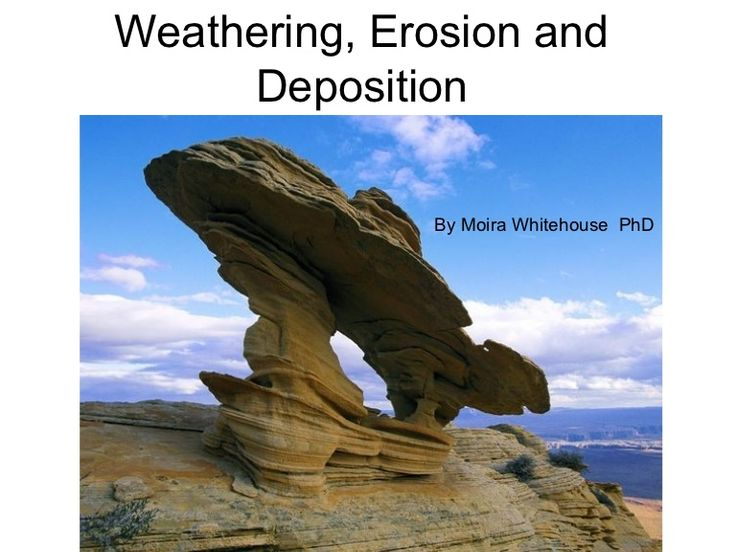 Weathering, Erosion and Deposition.(3rd/4th  grade teach) slideshow