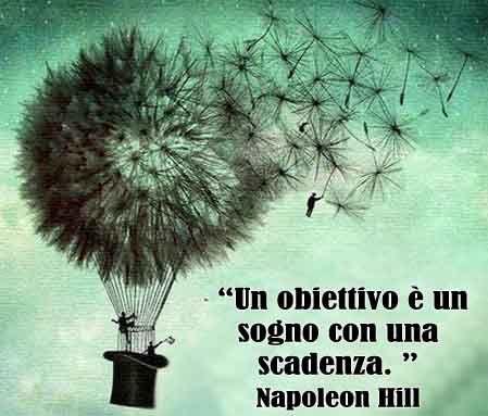 Un obiettivo è un sogno con una scadenza. #Napoleon #Hill