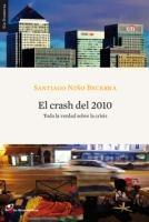 El crash del 2010 : toda la verdad sobre la crisis / Santiago Niño Becerra