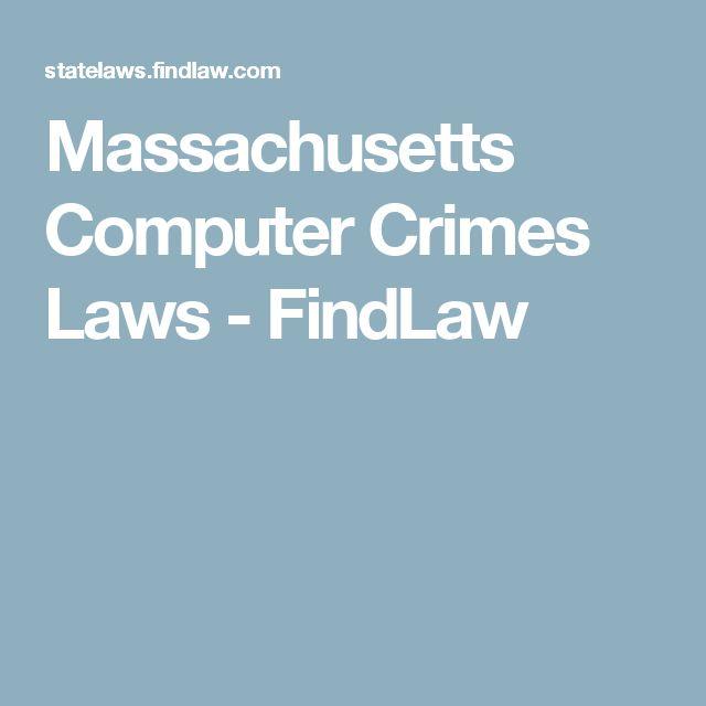 Massachusetts Computer Crimes Laws - FindLaw