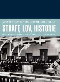 Sverre Flaatten, Geir Heivoll (red.) STRAFF, LOV, HISTORIE historiske perspektiver på straffeloven av 1902 #dreyer