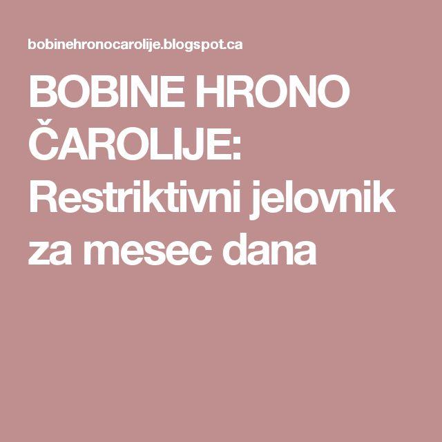 BOBINE HRONO ČAROLIJE: Restriktivni jelovnik za mesec dana