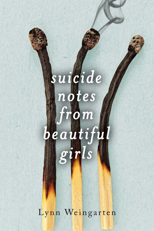 Suicide Notes From Beautiful Girls by Lynn Weingarten | 17 YA Novels That Are Definitely Morally Complicated