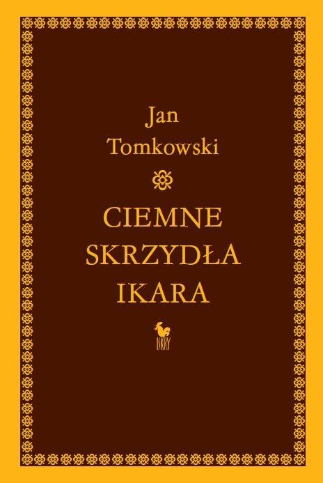 """""""Ciemne skrzydła Ikara. O rozpaczy"""" Jan Tomkowski Cover by Janusz Barecki Published by Wydawnictwo Iskry 2009"""