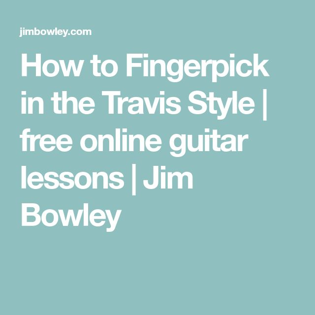 How to Fingerpick in the Travis Style | free online guitar lessons | Jim Bowley