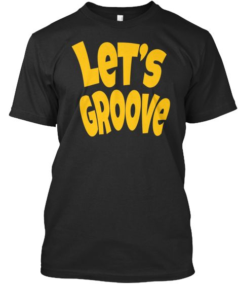 Teespring Tshirt for Men Let's Groove Typo T-shirt | Teespring