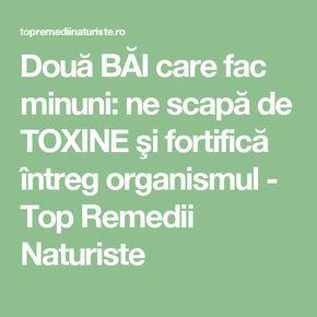 Două BĂI care fac minuni: ne scapă de TOXINE şi fortifică întreg organismul - Top Remedii Naturiste
