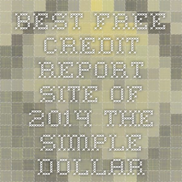 Best Free Credit Report Site of 2014 - The Simple Dollar
