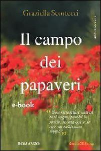 campo dei papaveri - Scortecci, Graziella - Ebook - PDF | IBS
