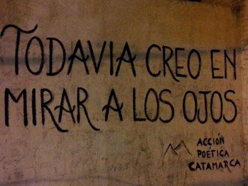 """""""Todavía creo en mirar a los ojos"""" Acción Poética Catamarca"""