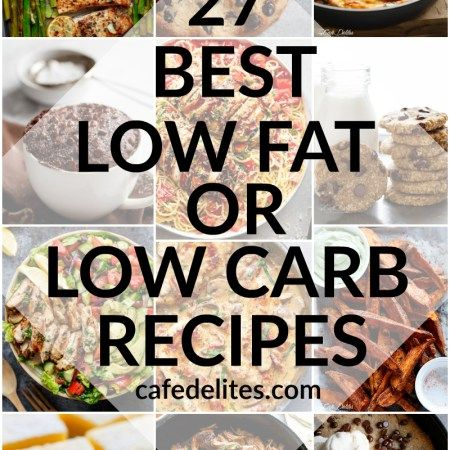 27 BEST LOW FAT & LOW CARB RECIPES FOR 2017   http://cafedelites.stfi.re