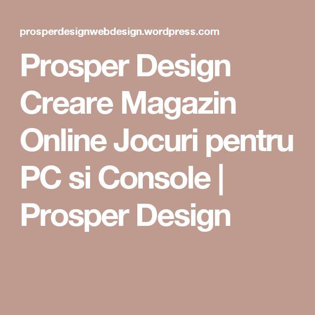 Prosper Design Creare Magazin Online Jocuri pentru PC si Console | Prosper Design
