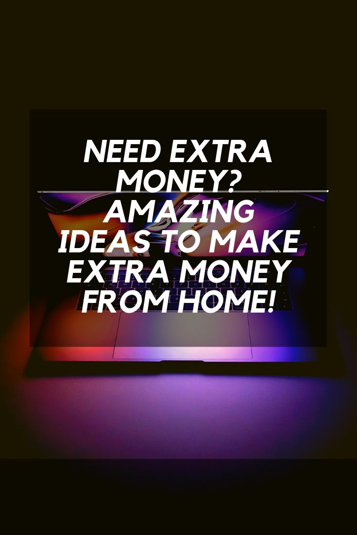 Here are some proven ways to earn extra money from home. – MAKE MONEY ONLINE + BLOGGING