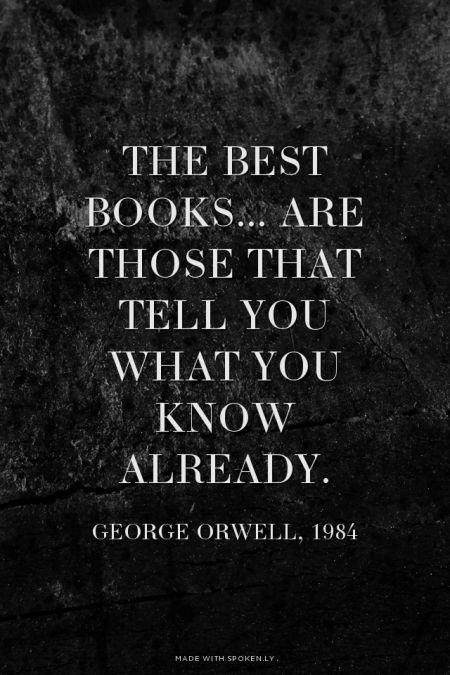 los mejores libros...son aquellos que le dicen a usted lo que ya sabe.