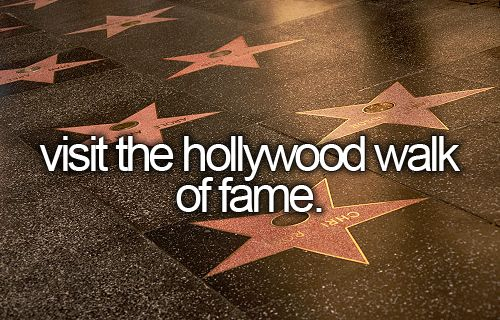 """""""Visit the Hollywood Walk of Fame"""": And take LOTS of pictures with all my favorite 'stars'!"""