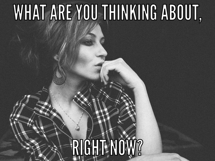 What are you thinking about right now?  #thinking #whatareyouthinkingabout #rightnow
