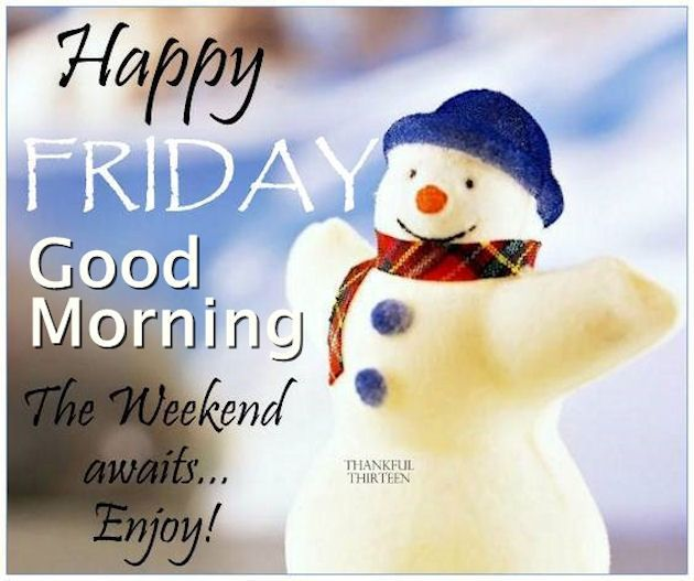 Image result for Happy Friday and Have a Nice Weekend snow images
