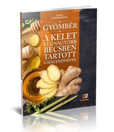 Tiszta étkezés a Gyömbér: A kelet legnagyobb becsben tartott gyógynövénye című ingyenes e-könyvben