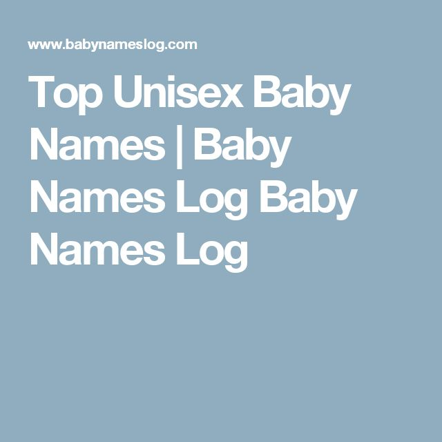 Top Unisex Baby Names