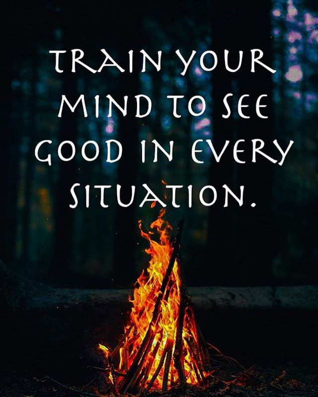 Train your mind to see good in every situation