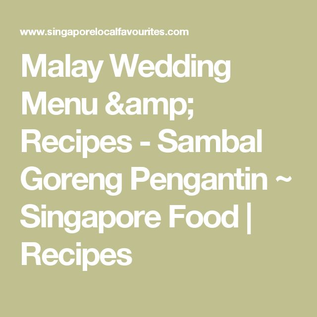 Malay Wedding Menu & Recipes - Sambal Goreng Pengantin         ~          Singapore Food   Recipes