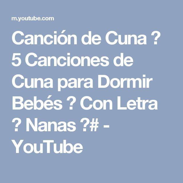 Canción de Cuna ✫ 5 Canciones de Cuna para Dormir Bebés ✫ Con Letra ✫ Nanas ✫# - YouTube
