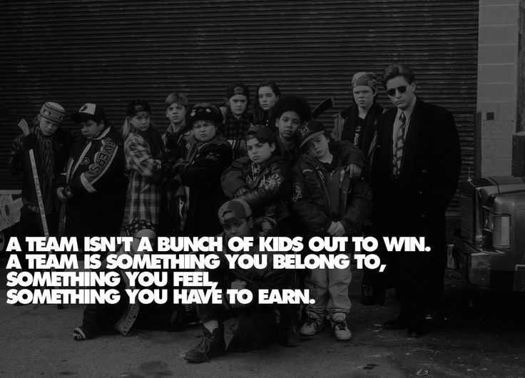 Great quote from the classic, The Mighty Ducks. Coach Bombay is a legend.