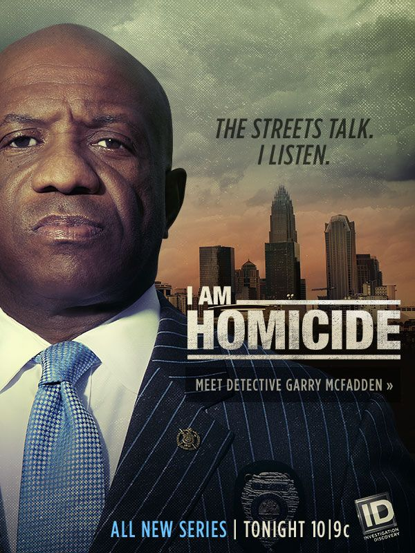 The Streets Talk. I Listen. Meet Detective Garry McFadden from Investigation Discovery's I Am Homicide. All New Series Tonight at 10/9c on Investigation Discovery.