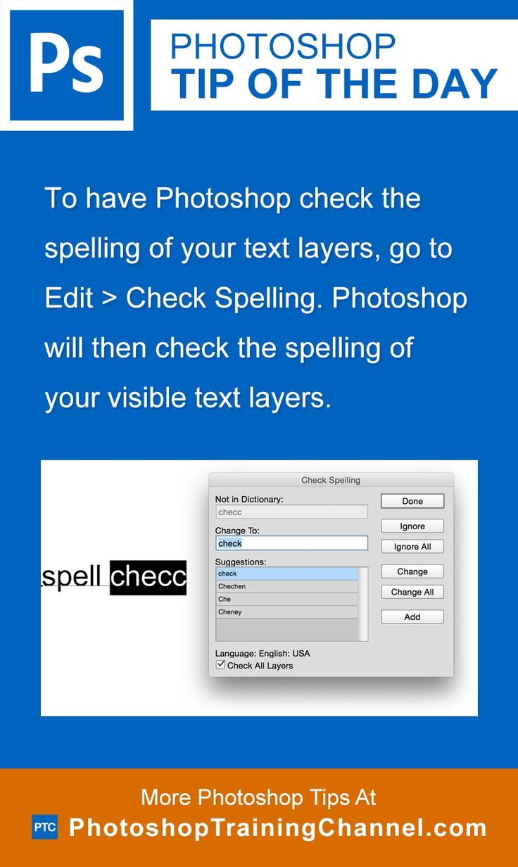 To have Photoshop check the spelling of your text layers, go to Edit > Check Spelling. Photoshop will then check the spelling of your visible text layers.