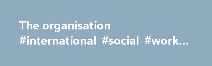 The organisation #international #social #work #degree http://louisiana.remmont.com/the-organisation-international-social-work-degree/  # Countries The organisation Our purpose We strive for a just world that advances children's rights and equality for girls. We engage people and partners to: Empower children, young people and communities to make vital changes that tackle the root causes of discrimination against girls, exclusion and vulnerability. Drive change in practice and policy at…