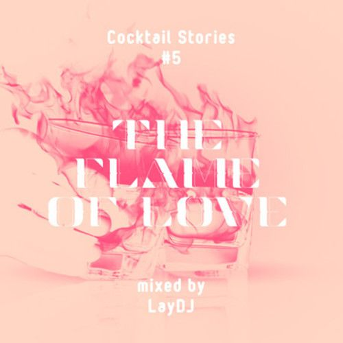 THE FLAME OF LOVE MIXED BY LAYDJ! SOOO SMOOTH