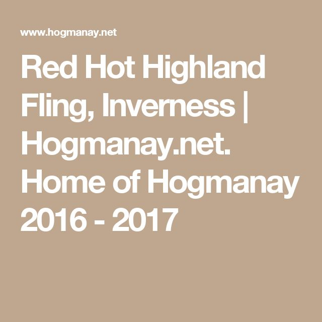Red Hot Highland Fling, Inverness   Hogmanay.net. Home of Hogmanay 2016 - 2017