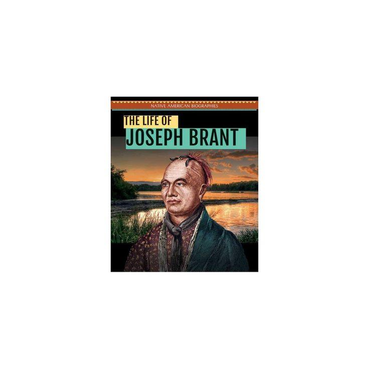 Life of Joseph Brant (Vol 4) (Library) (Ryan Nagelhout)