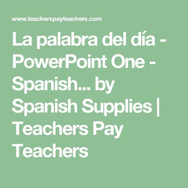 La palabra del día -  PowerPoint One - Spanish... by Spanish Supplies | Teachers Pay Teachers