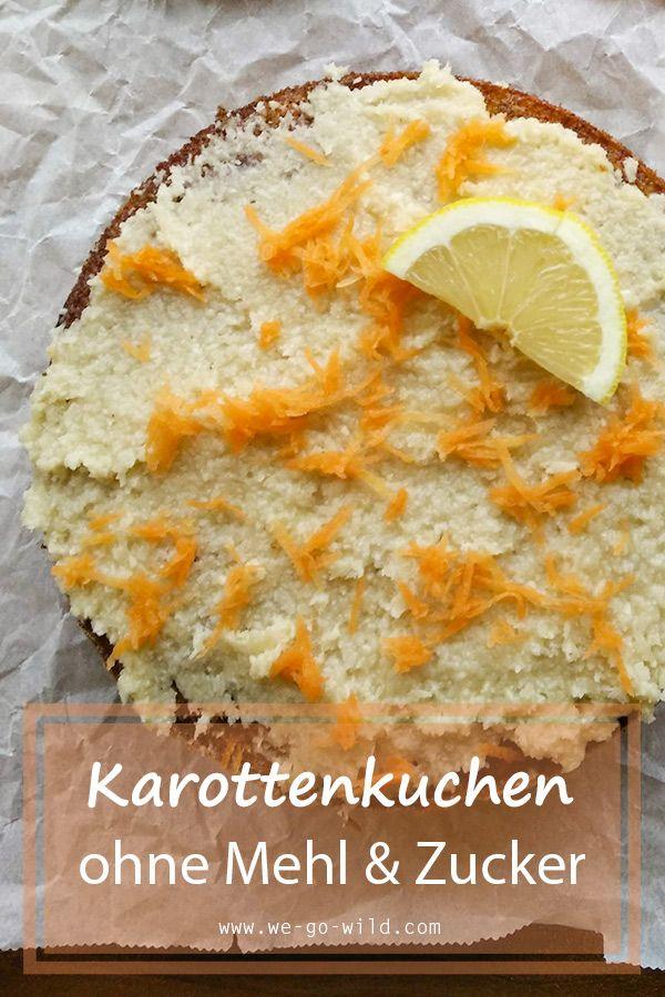 Saftiger Karottenkuchen Ohne Mehl Und Zucker Rezept Karottenkuchen Ohne Mehl Karottenkuchen Karotten Kuchen