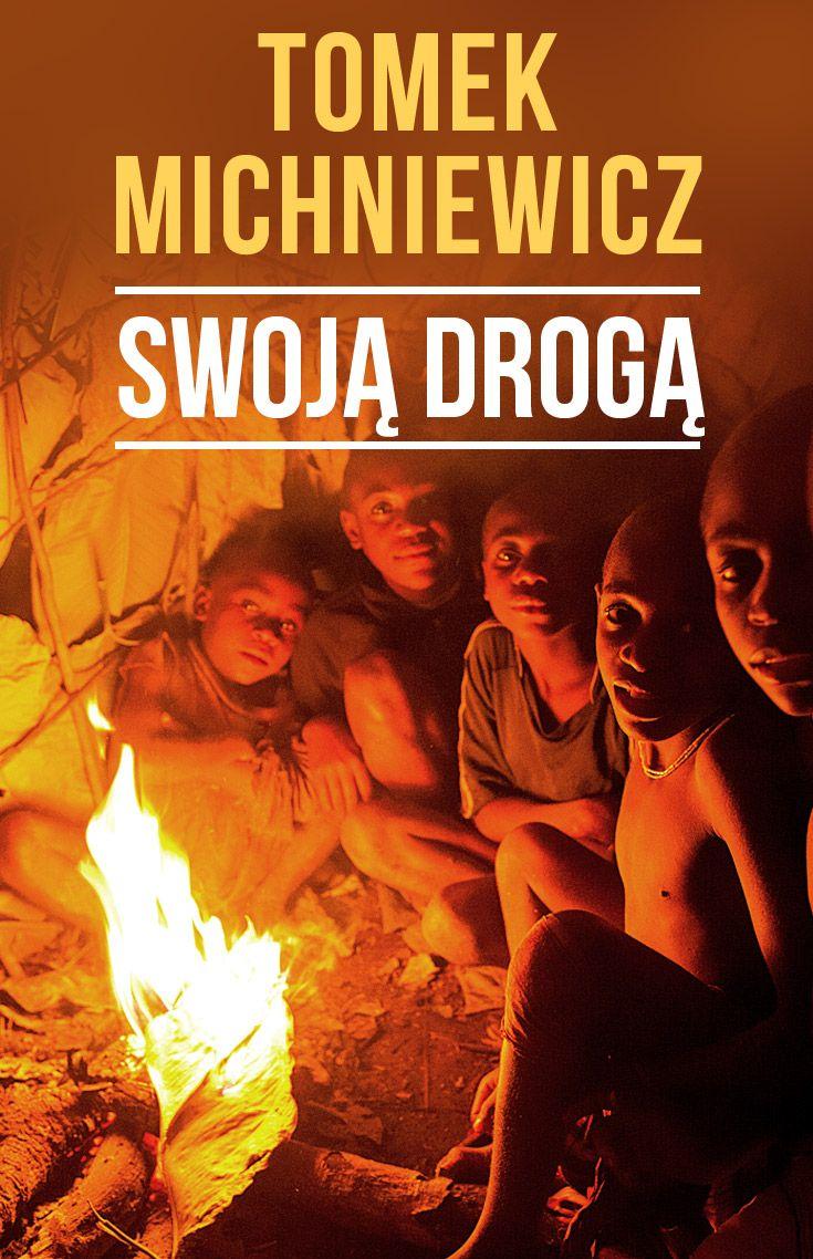 """Tomek Michniewicz, """"Swoją drogą"""". Historia jak z filmu, która wydarzyła się naprawdę. #TomekMichniewicz #SwojaDroga #Znak #LiteraturaFaktu #reportaz #ArabiaSaudyjska #Etiopia #Afryka #NowyOrlean #podroz #przygoda #nieznane #wakacje #DrugiKoniecSwiata"""